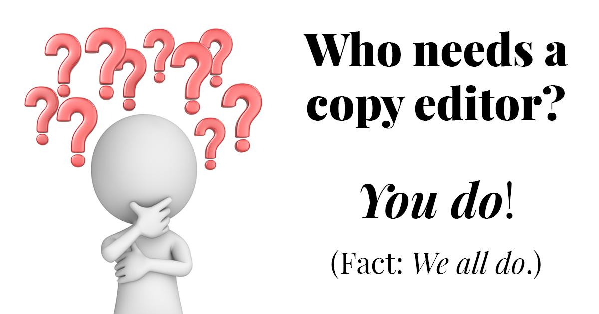 Who needs a copy editor?
