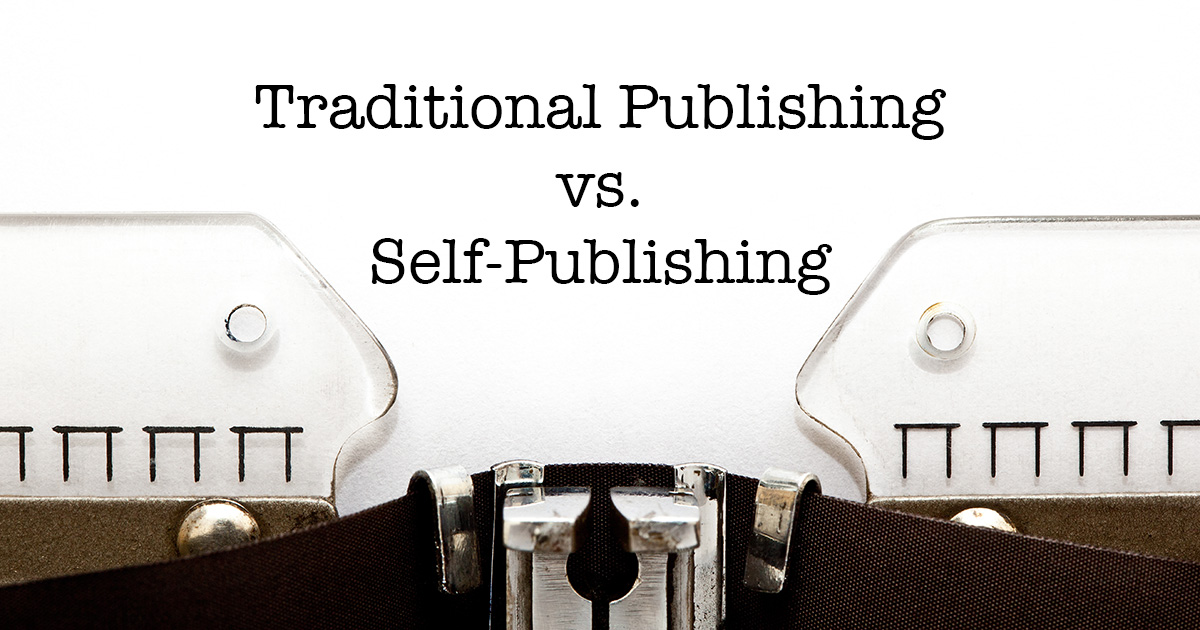 Traditional Publishing vs. Self-Publishing